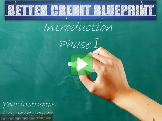 Intro Video Image1 Welcome To The Better Credit Blueprint!