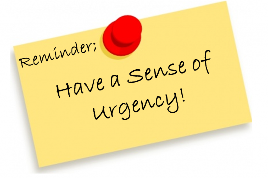 Sense Of Urgency 1024x681 Why You Should Wake Up Each Day With a Sense of Urgency