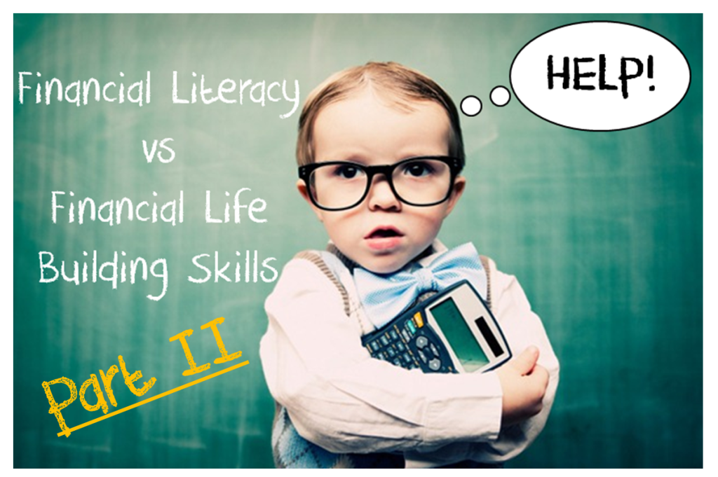 Financial Literacy Blog Post Image 2 1024x681 Financial Literacy versus Financial Life Building Skills: Part Two