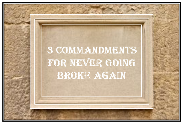 3 Commandments A Liberated Consumer's 3 Commandments for Never Going Broke Again!